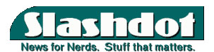 SlashDot - News for Nerds. Stuff that Matter.