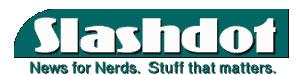 SlashDot - News for Nerds. Stuff that Matter.